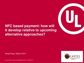 NFC based payment: how will it develop relative to upcoming alternative approaches?