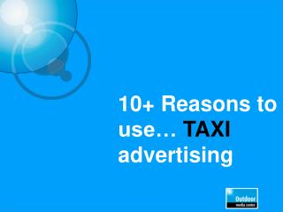 10+ Reasons to use…  TAXI  advertising
