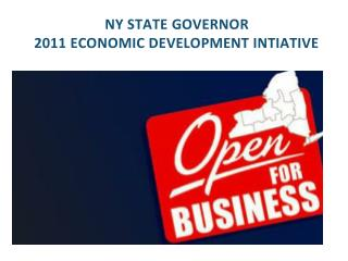 NY STATE GOVERNOR  2011 ECONOMIC DEVELOPMENT INTIATIVE