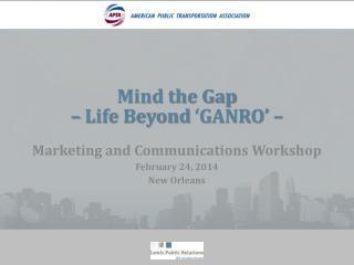 Mind the Gap  –  Life Beyond  'GANRO'  –