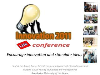 Encourage innovation and stimulate ideas