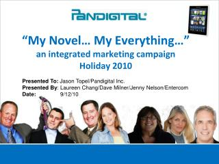 """My Novel… My Everything…"" an integrated marketing campaign  Holiday 2010"