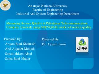 Measuring Service Quality at Palestinian Telecommunication Company ( Jawwal ) using SERVQUAL model of service quality