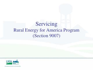 Servicing Rural Energy for America Program (Section 9007)