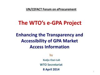 The WTO�s e-GPA Project