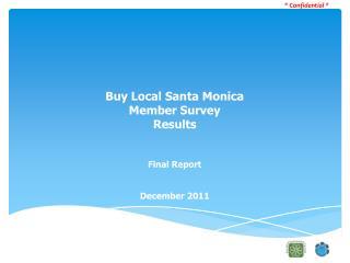 Buy Local Santa Monica Member Survey Results Final Report  December 2011