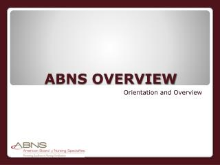 ABNS OVERVIEW