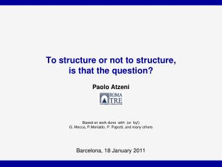 To structure or not to structure,  is that the question?