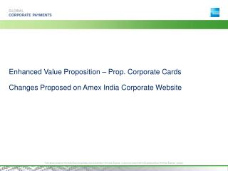 Enhanced Value Proposition – Prop. Corporate Cards Changes Proposed on Amex India Corporate Website