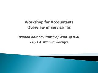 Workshop for Accountants  Overview  of Service Tax