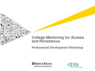 College Mentoring for Access and Persistence Professional Development Workshop