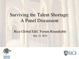 Surviving the Talent Shortage:  A  Panel Discussion