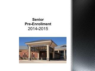 Senior Pre-Enrollment 2014-2015