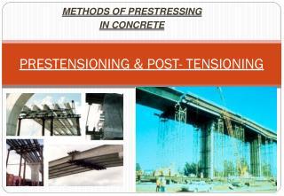 prestensioning  post- tensioning