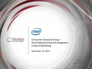 Consumer Channels Group –  Small Retailers/Channel Integrators Content Marketing  December 22, 2011
