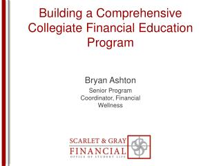 Building a Comprehensive Collegiate Financial Education Program