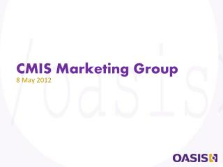 CMIS Marketing Group 8 May 2012
