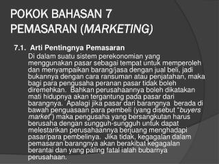 POKOK BAHASAN 7 PEMASARAN ( MARKETING)