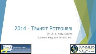 2014 – Transit Potpourri
