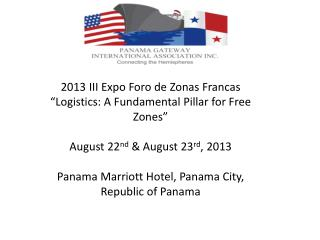Value Proposition : The Panama Gateway International Association (PGIA) educates business about global trade opportunit