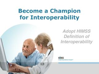 Adopt HIMSS Definition of Interoperability