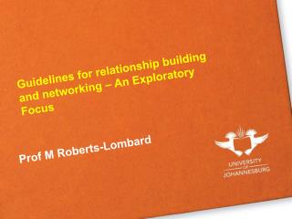 Guidelines for relationship building and networking – An Exploratory Focus