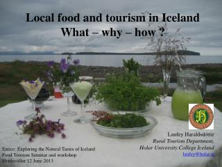 Entice: Exploring the Natural Tastes of Iceland Food Tourism Seminar and workshop Hvolsvöllur 12 June 2013