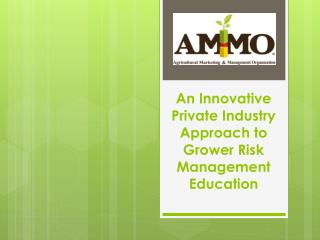 An Innovative Private Industry Approach to Grower Risk Management Education
