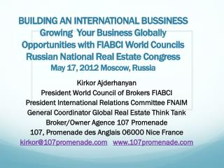 Kirkor Ajderhanyan President World Council of Brokers FIABCI President International Relations Committee FNAIM