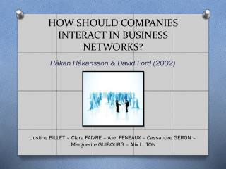 HOW SHOULD COMPANIES INTERACT IN BUSINESS NETWORKS?