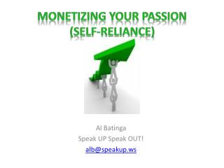 Monetizing your passion (self-reliance)