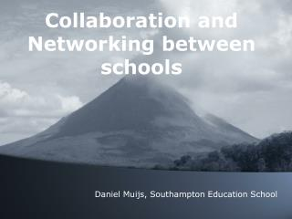 Collaboration and Networking between schools