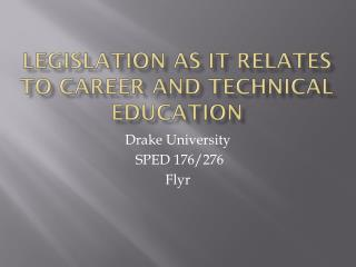 Legislation as it relates to Career and Technical Education