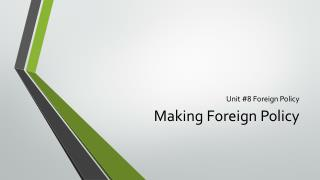 Unit #8 Foreign Policy
