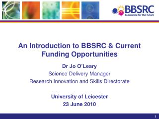 An Introduction to BBSRC & Current Funding Opportunities