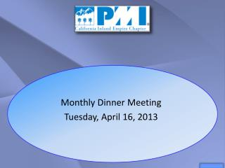 Monthly Dinner Meeting Tuesday, April 16, 2013