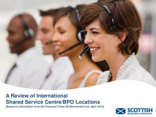 A Review of International  Shared Service Centre/BPO Locations (Based on information from the Financial Times fDi Bench