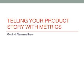 Telling your product story with Metrics