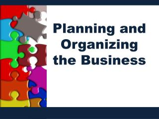 Planning and Organizing the Business