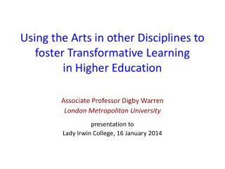 Using the Arts in other Disciplines to foster Transformative  Learning  in  Higher Education