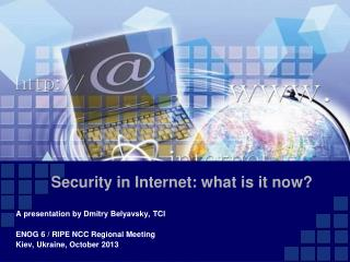 Security in Internet: what is it now?
