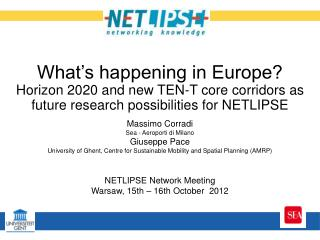 What's happening in Europe? Horizon 2020 and new TEN-T core corridors as future research possibilities for NETLIPSE