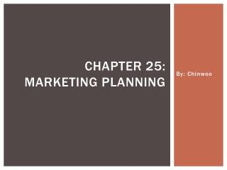 Chapter 25: Marketing planning