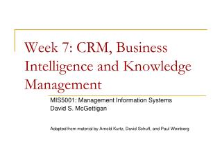 Week  7: CRM, Business Intelligence and  Knowledge Management