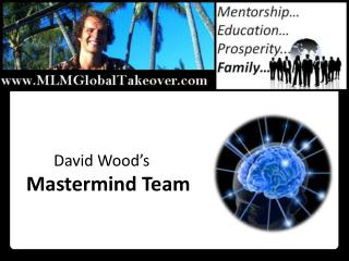 David Wood's  M astermind  Team