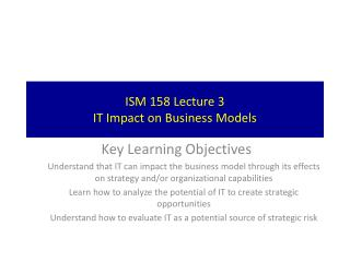 ISM 158 Lecture 3 IT  Impact on Business Models