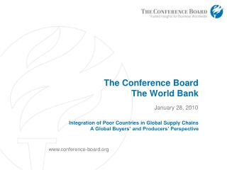 The Conference Board The World Bank  Integration of Poor Countries in Global Supply Chains A Global Buyers' and Produce