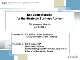 Prepared by: 	 Office of the Comptroller General  	 Treasury Board of Canada Secretariat Presented by:  Sylvie Séguin,