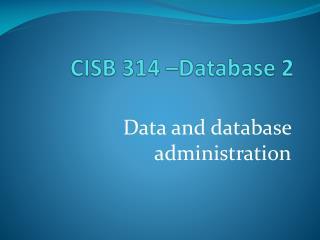 CISB 314 –Database 2