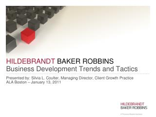 HILDEBRANDT  BAKER ROBBINS Business Development Trends and Tactics